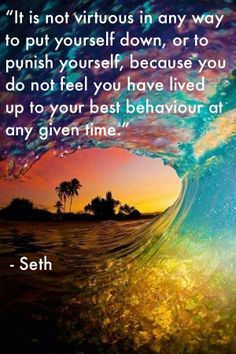 Seth quote it is not virtuous