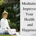 Meditation Improves Health and Happiness