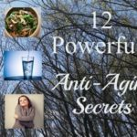 12 Powerful Anti-Aging Secrets