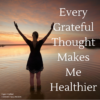 Gratitude Makes Me Healthier